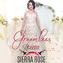 Groomless, Part 1 Audiobook by Sierra Rose Narrated by Marian Hussey
