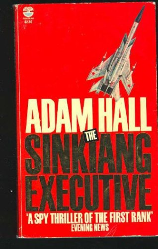 The Sinkiang Executive - FIRST PRINTING, ADAM HALL