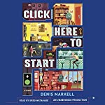 Click Here to Start: A Novel | Denis Markell