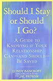 img - for Should I Stay or Should I Go?: A Guide to Knowing if Your Relationship Can--and Should--be Saved book / textbook / text book