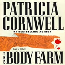 The Body Farm: A Scarpetta Novel (       UNABRIDGED) by Patricia Cornwell Narrated by C. J. Critt
