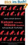 Katzen w�rden M�use kaufen: Schwarzbu...