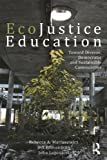 img - for EcoJustice Education: Toward Diverse, Democratic, and Sustainable Communities (Sociocultural, Political, and Historical Studies in Education) book / textbook / text book