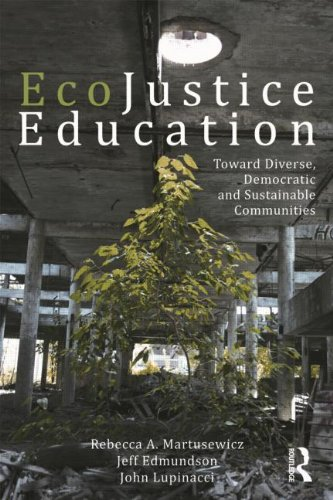EcoJustice Education: Toward Diverse, Democratic, and...