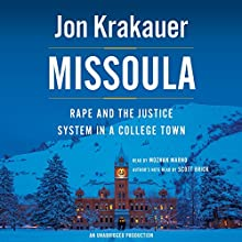 Missoula: Rape and the Justice System in a College Town | Livre audio Auteur(s) : Jon Krakauer Narrateur(s) : Mozhan Marno, Scott Brick