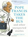 Pope Francis Takes the Bus, and Other...