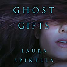 Ghost Gifts Audiobook by Laura Spinella Narrated by Nicol Zanzarella