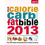 The Calorie, Carb & Fat Bible 2013: The UK's Most Comprehensive Calorie Counterby Lyndel Costain