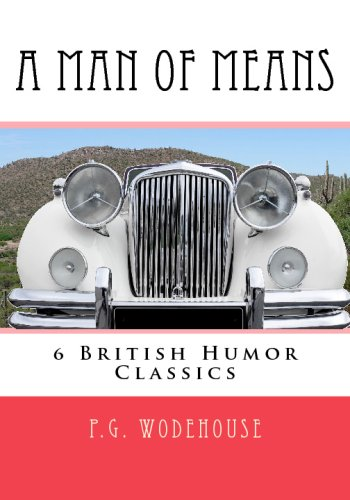 A Man Of Means: 6 British Humor Classics