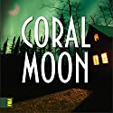Coral Moon: Kanner Lake Series, Book 2 (       UNABRIDGED) by Brandilyn Collins Narrated by Buck Schirner