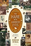 img - for The Hare with Amber Eyes: A Hidden Inheritance 1st (first) edition by de Waal, Edmund published by Picador (2011) [Paperback] book / textbook / text book