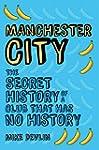Manchester City: The Secret History o...