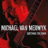 Catching the Rain Michael Van Merwyk