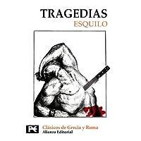 Tragedias: Los Persas. Los Siete contra Tebas. Las Suplicantes. Orestía (Agamenón / Coéforos / Euménides). Prometeo...