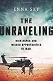 img - for The Unraveling: High Hopes and Missed Opportunities in Iraq book / textbook / text book