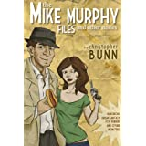 The Mike Murphy Files and Other Stories ~ Christopher Bunn