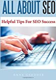 img - for All About SEO: Helpful Tips For SEO Success book / textbook / text book