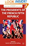 The Presidents of the French Fifth Re...