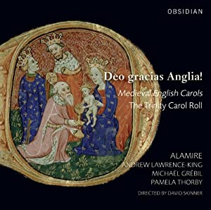 Deo Gracias Anglia! Medieval English Carols - The Trinity Carol Roll from Obsidian