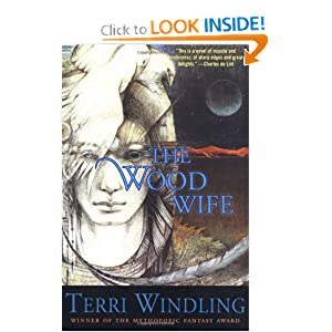 The Wood Wife (Fairy Tales) by Terri Windling