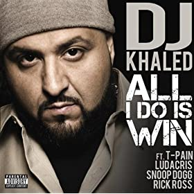 All I Do Is Win (feat. T-Pain, Ludacris, Snoop Dogg & Rick Ross) [Explicit]