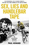 Sex, Lies and Handlebar Tape: The Remarkable Life of Jacques Anquetil, the First Five-Times Winner of the Tour de France