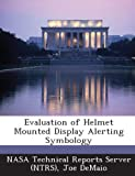 img - for Evaluation of Helmet Mounted Display Alerting Symbology book / textbook / text book