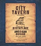 img - for The City Tavern Cookbook: Recipes from the Birthplace of American Cuisine book / textbook / text book