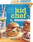 Kid Chef: The Foodie Kids Cookbook: H...