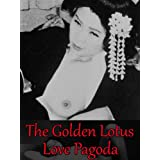 The Golden Lotus Love Pagoda