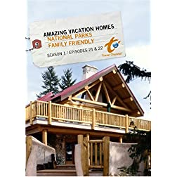 Amazing Vacation Homes Season 1  - Episode 21: National Parks & Episode 22: Family Friendly