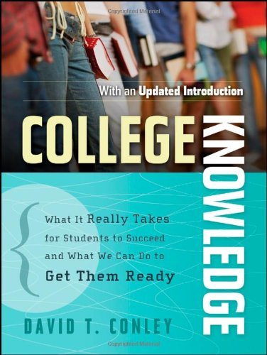 College Knowledge: What It Really Takes for Students to Succ