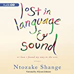 Lost in Language and Sound: Or How I Found My Way to the Arts:Essays | Ntozake Shange