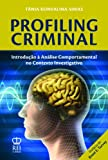 img - for Profiling Criminal - Introdu  o   An lise Comportamental no Contexto Investigativo book / textbook / text book