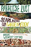 Paradise Lust: Searching for the Garden of Eden