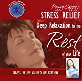 Peggy Cappys Stress Relief: [Audio CD] Guided Relaxation Series