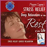 Peggy Cappy's Stress Relief: <b>Audio CD</b> Guided Relaxation Series