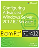 img - for Exam Ref MCSA/MCSE 70-412: Configuring Advanced Windows Server 2012 R2 Services book / textbook / text book