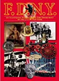 FDNY: An Illustrated History of the Fire Department of New York (American Icon Close-Up Guide) [Paperback]