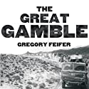The Great Gamble: The Soviet War in Afghanistan (       UNABRIDGED) by Gregory Feifer Narrated by Robertson Dean