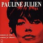 Pauline Julien/ Comme Je Crie Comme J...