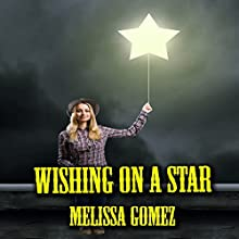 Wishing On a Star (       UNABRIDGED) by Melissa Gomez Narrated by Miranda Crandall