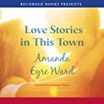 Love Stories in This Town | Amanda Eyre Ward