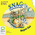 S.N.A.G.: Aussie Bites: The Sensitive New Age Gladiator   Margaret Clark
