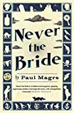 Paul Magrs Never the Bride (Brenda 1)