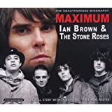 Maximum Ian Brown & the Stone Rosesby Ian Brown