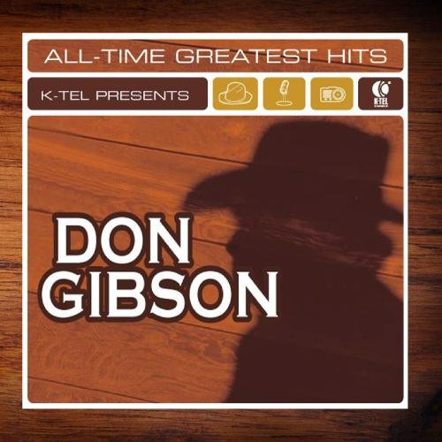 Don Gibson - Don Gibson: All Time Greatest Hits - Zortam Music