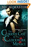 The Curious Case Of The Clockwork Menace (London Steampunk)