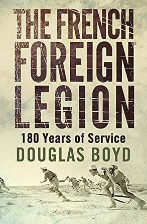 French foreign legion ebook douglas boyd amazon co uk kindle store