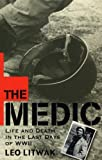 img - for The Medic: Life and Death in the Last Days of WWII book / textbook / text book